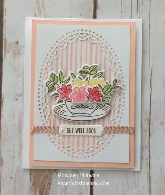 Stampin Up Time for Tea Get Well Card Idea- Rosanne Mulhern Heartfelt Stamping